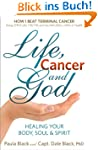 Life, Cancer and God: How I Beat Term...
