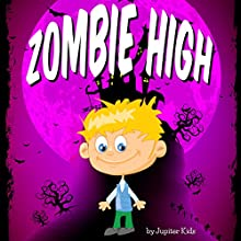 Zombie High (       UNABRIDGED) by Jupiter Kids Narrated by Eye Hear Voices