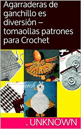 patrones para Crochet (Spanish Edition) eBook: Unknown: Kindle Store