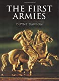The First Armies (0304352888) by Dawson, Doyne