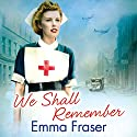 We Shall Remember Audiobook by Emma Fraser Narrated by Jane MacFarlane