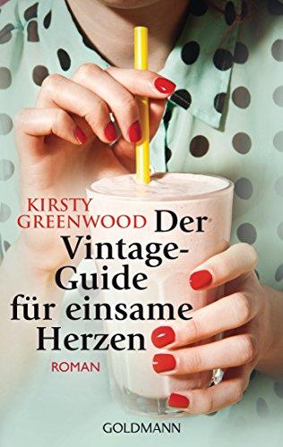 Kirsty Greenwood - Der Vintage-Guide für einsame Herzen: Roman (German Edition)