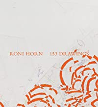 Roni Horn: 153 Drawings: Briony Fer