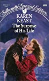 Surprise Of His Life (Special Edition) (0373096887) by Karen Keast