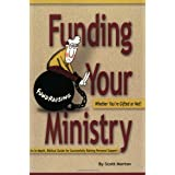 Funding Your Ministry: Whether You're Gifted or Notby Scott Morton