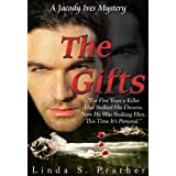 The Gifts, A Jacody Ives Mystery (Jacody Ives Mysteries Book 1) ~ Linda S. Prather