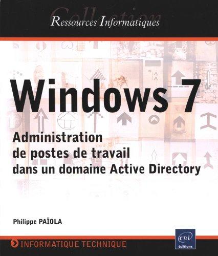 Windows 7 - Administration de postes de travail dans un domaine Active Directory