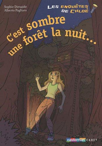 Les Enquêtes de Tim & Chloé C'est sombre une forêt la nuit...