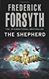 Frederick Forsyth The Shepherd by Forsyth, Frederick (2011)