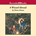 A Wizard Abroad: Young Wizard Series, Book 4 (       UNABRIDGED) by Diane Duane Narrated by Christina Moore