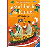 "Das Ravensburger Kochbuch f�r Kindervon ""Monika Arndt"""