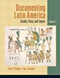 img - for Documenting Latin America: Gender, Race and Empire, Vol. 1 book / textbook / text book