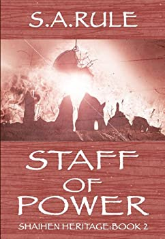 staff of power (shaihen heritage) - susan rule and s.a. rule