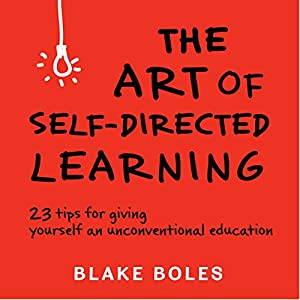 The Art of Self-Directed Learning Audiobook