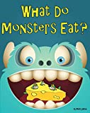 What Do Monsters Eat?: A Rhyming Childrens Picture Book
