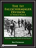 img - for By Ben Christensen The 1st Fallschirmj??ger Division in World War II: Years of Retreat [Hardcover] book / textbook / text book