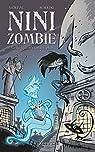 Nini Zombie, tome 1 : Celle qui n'existait plus
