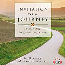 Invitation to a Journey: A Road Map for Spiritual Formation (       UNABRIDGED) by M. Robert Mulholland Jr. Narrated by Kaleo Griffith