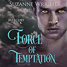 Force of Temptation: Mercury Pack, Book 2 Audiobook by Suzanne Wright Narrated by Jill Redfield