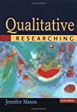 Qualitative Researching (0761974288) by Jennifer Mason