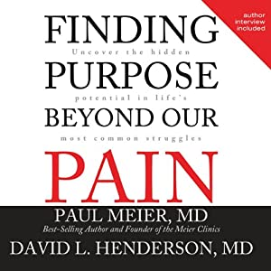 Finding Purpose Beyond Our Pain: Uncover the Hidden Potential in Life's Most Common Struggles | [David L Henderson]