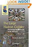 The Large Hadron Collider: Unraveling the Mysteries of the Universe (Astronomers' Universe)