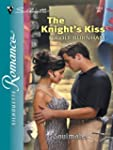 The Knight's Kiss (Silhouette Romance)