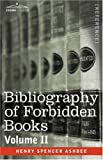 BIBLIOGRAPHY OF FORBIDDEN BOOKS - Volume II by Henry Spencer Ashbee