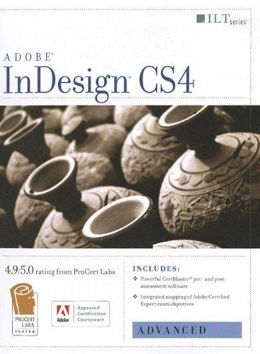 Indesign Cs4: Advanced, Ace Edition + Certblaster (ILT)