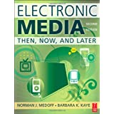 "Electronic Media: Then, Now, and Latervon ""Norman J. Medoff"""