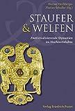 Staufer und Welfen: Zwei rivalisierende Dynastien im Hochmittelalter (Kulturgeschichte)