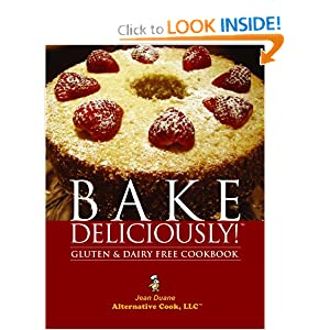 Bake Deliciously! Gluten and Dairy Free Cookbook Jean Duane