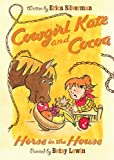 img - for Cowgirl Kate and Cocoa: Horse in the House book / textbook / text book