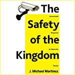 The Safety of the Kingdom: Government Responses to Subversive Threats | J. Michael Martinez