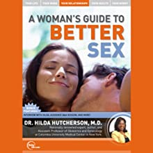 A Woman's Guide to Better Sex (Live) Speech by Dr. Hilda Hutcherson Narrated by Dr. Hilda Hutcherson