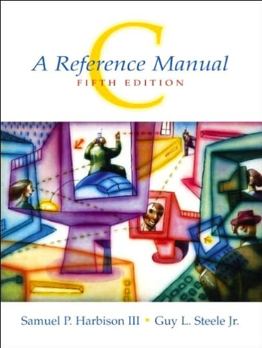 S.M.Harbison.G.L. Steele - C: A Reference Manual (5th Edition) (text only) by S.M.Harbison.G.L. Steele