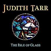 The Isle of Glass | Judith Tarr