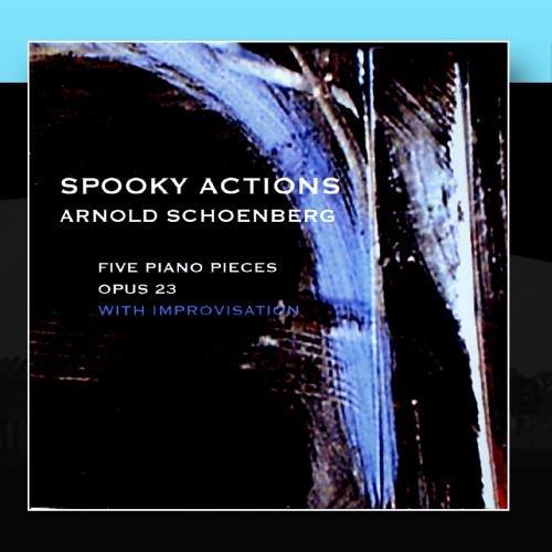 ARNOLD SCHOENBERG FIVE PIANO PIECES OPUS 23