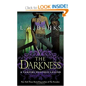 The Darkness (Vampire Huntress Legends) by L. A. Banks