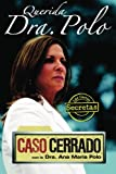 Querida Dra. Polo: Las cartas secretas de 'Caso Cerrado' (Dear Dr. Polo: The Secret Letters of 'Caso Cerrado')