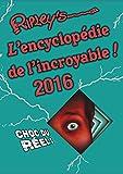 L'encyclopédie de l'incroyable 2016 !