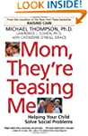 Mom, They're Teasing Me: Helping Your...