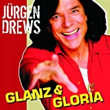 Songtexte von Jürgen Drews - Glanz & Gloria
