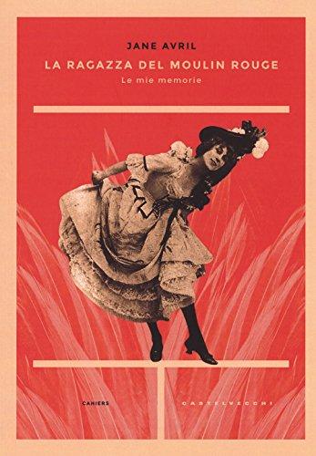 La ragazza del Moulin Rouge. Le mie memorie