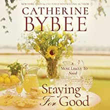Staying for Good: Most Likely To, Book 2 Audiobook by Catherine Bybee Narrated by Cristina Panfilio