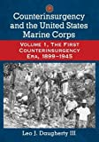 img - for Counterinsurgency and the United States Marine Corps Volume 1, the First Counterinsurgency Era, 1899-1945 book / textbook / text book