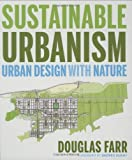 Sustainable Urbanism: Urban Design With Nature - Hard-cover - 047177751X