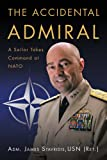 img - for The Accidental Admiral: A Sailor Takes Command at NATO book / textbook / text book
