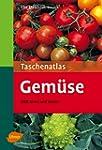 Taschenatlas Gem�se: 200 Arten und So...