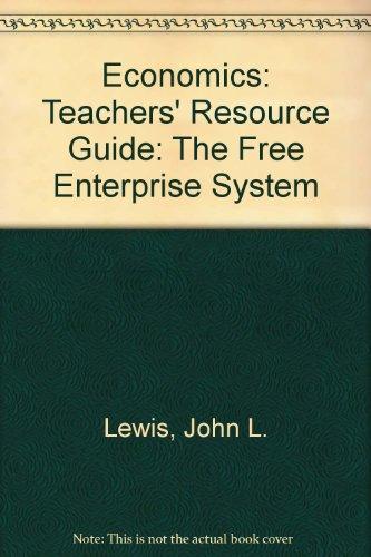 Economics: Teachers' Resource Guide: The Free Enterprise System